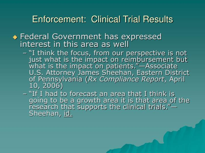 Enforcement:  Clinical Trial Results