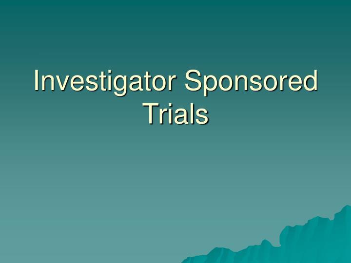 Investigator Sponsored Trials