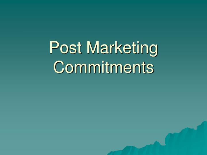 Post Marketing Commitments