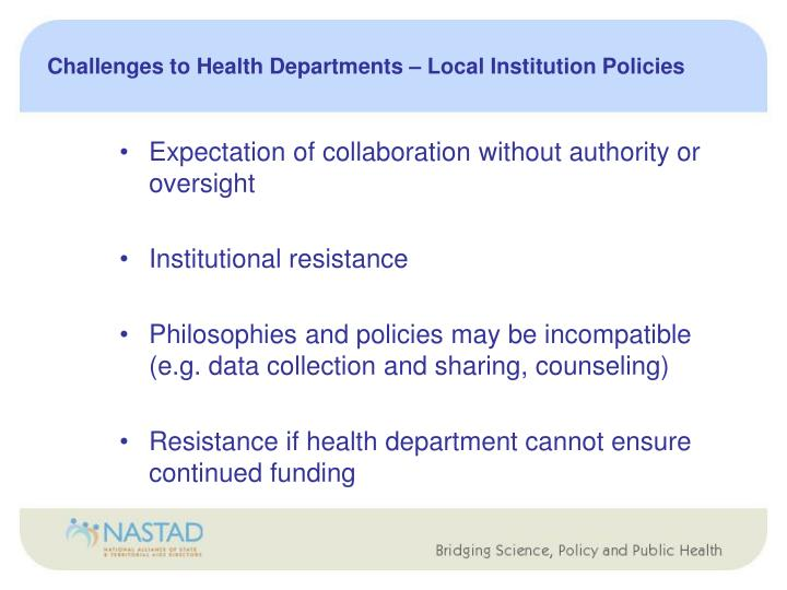 Challenges to Health Departments – Local Institution Policies