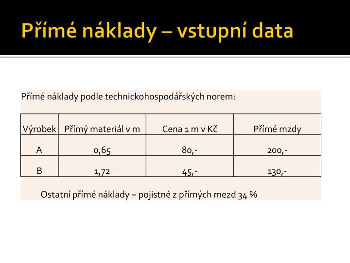 Přímé náklady – vstupní data
