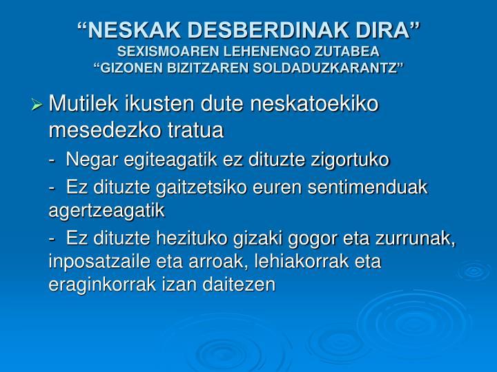 """""""NESKAK DESBERDINAK DIRA"""""""