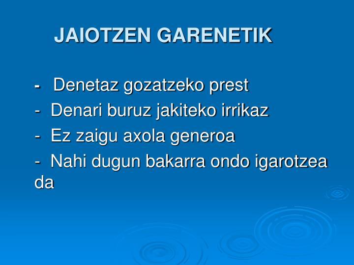 JAIOTZEN GARENETIK