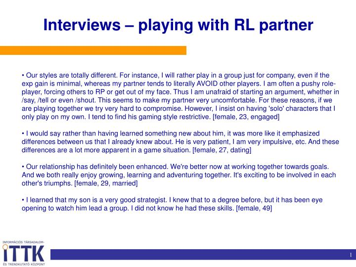 Interviews – playing with RL partner