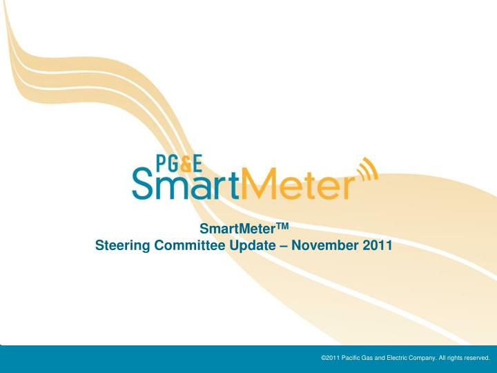 Smartmeter tm steering committee update november 2011