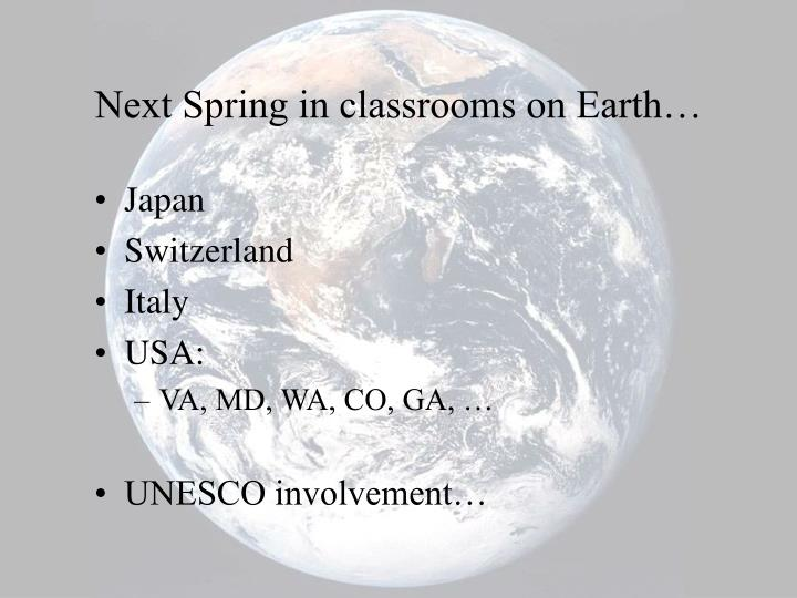 Next Spring in classrooms on Earth…