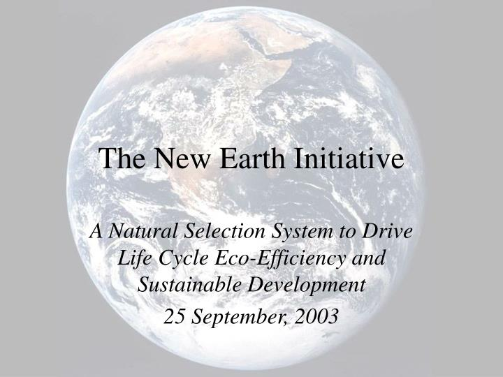 The new earth initiative