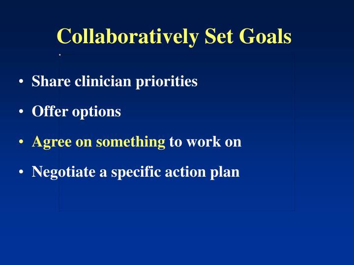 Collaboratively Set Goals