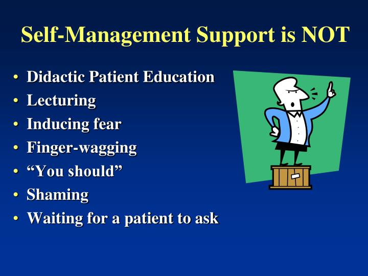 Self-Management Support is NOT