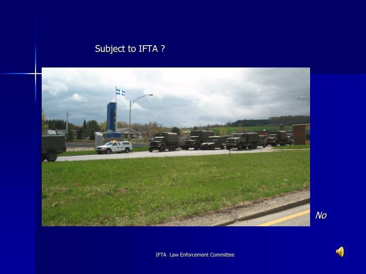 Subject to IFTA ?