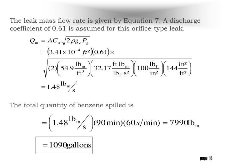The leak mass flow rate is given by Equation 7. A discharge coefficient of 0.61 is assumed for this orifice-type leak.