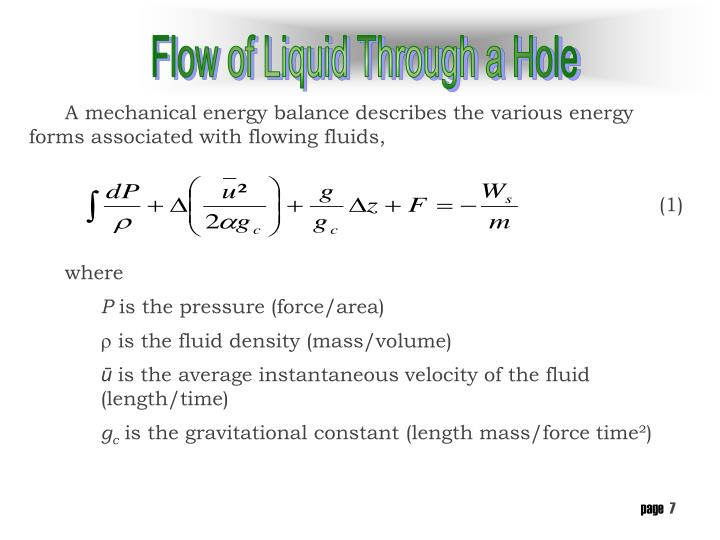A mechanical energy balance describes the various energy forms associated with flowing fluids,