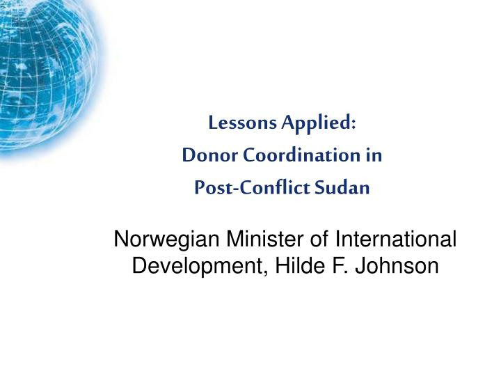Lessons applied donor coordination in post conflict sudan