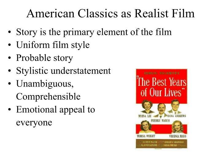 American Classics as Realist Film