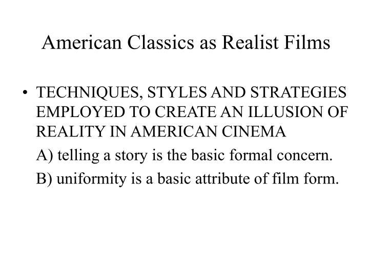 American Classics as Realist Films