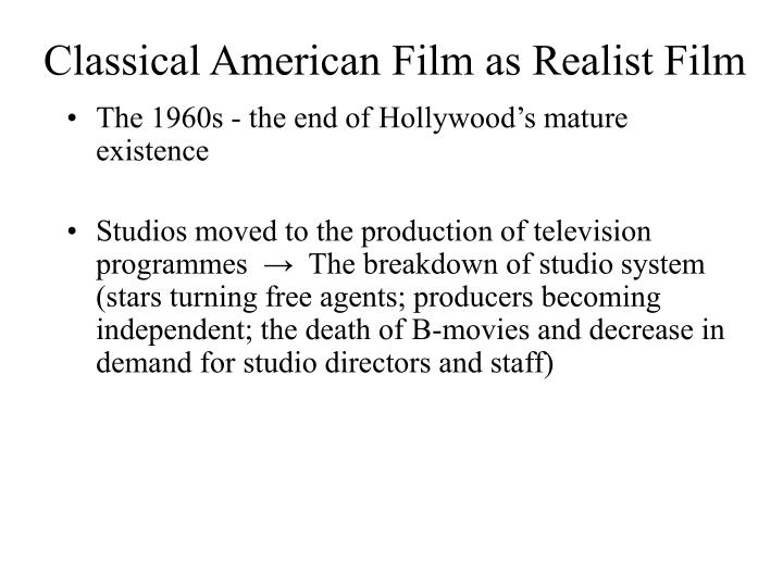 Classical American Film as Realist Film