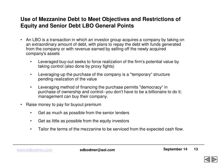 Use of Mezzanine Debt to Meet Objectives and Restrictions of Equity and Senior Debt LBO General Points
