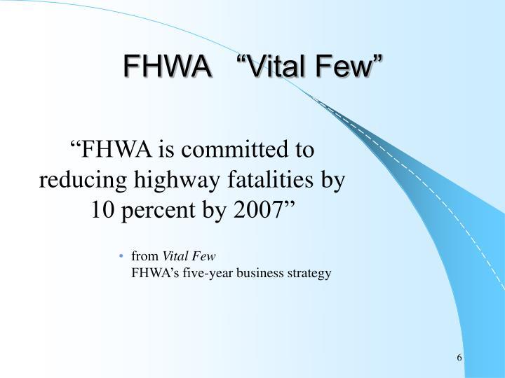 "FHWA   ""Vital Few"""