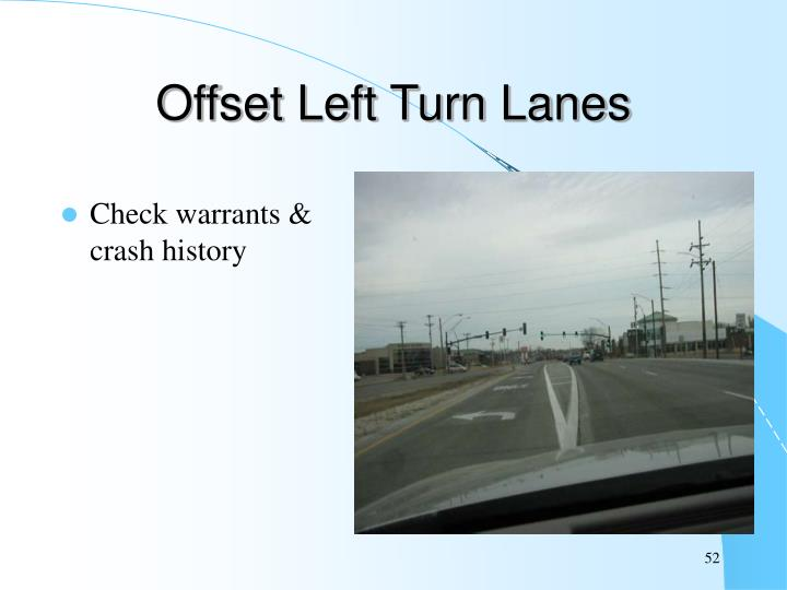 Offset Left Turn Lanes