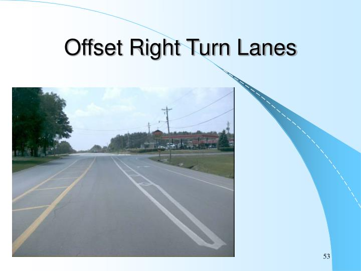 Offset Right Turn Lanes
