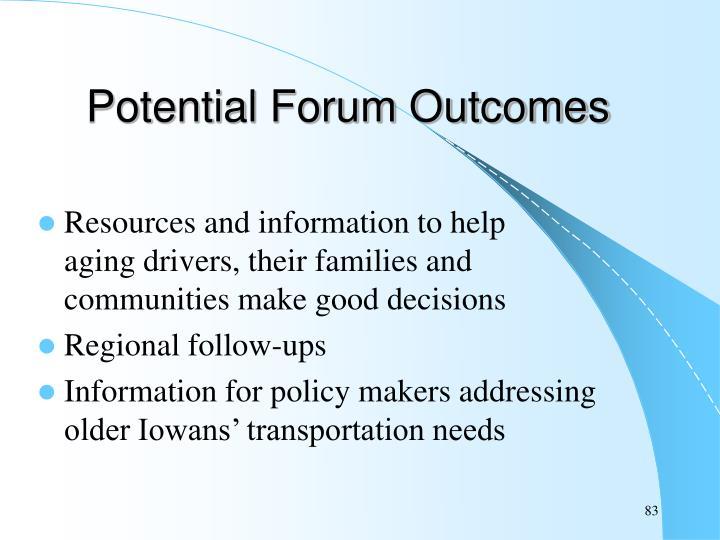 Potential Forum Outcomes
