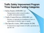 traffic safety improvement program three separate funding categories