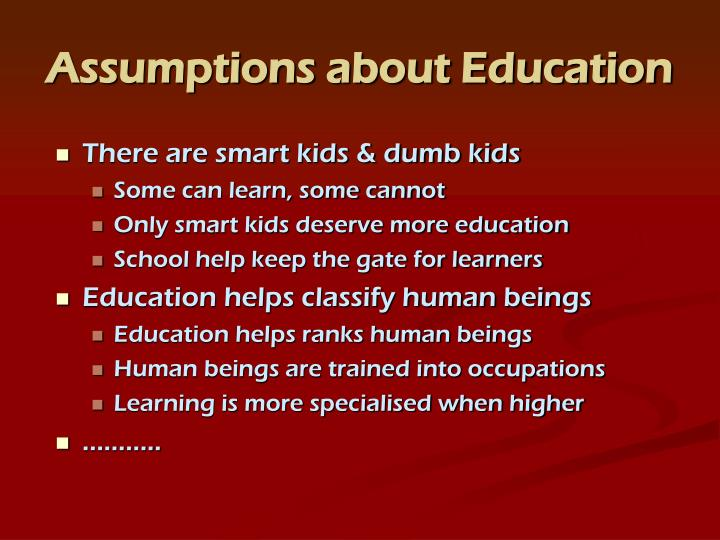 Assumptions about Education