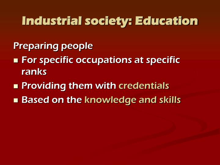 Industrial society: Education