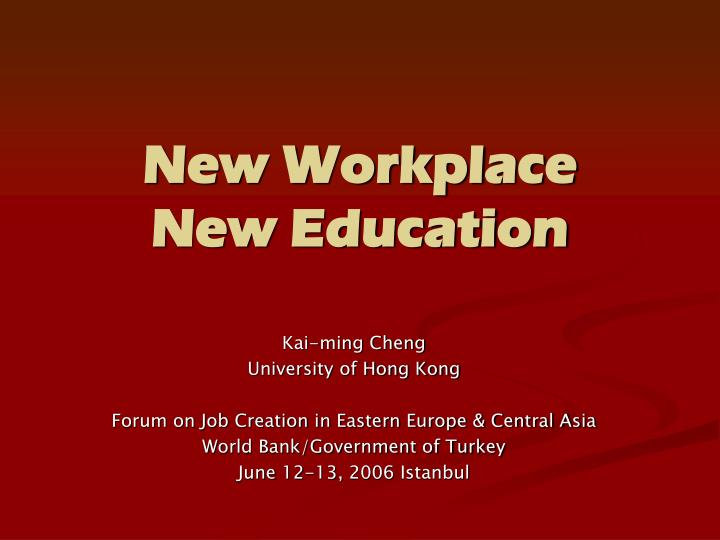 New workplace new education