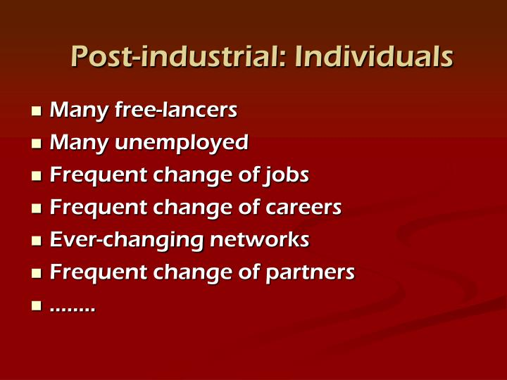 Post-industrial: Individuals