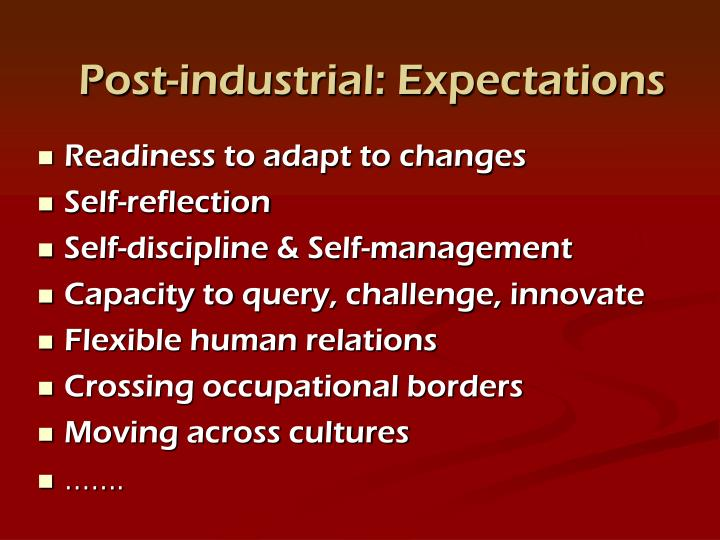 Post-industrial: Expectations