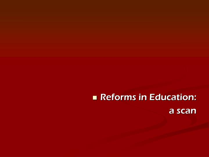 Reforms in Education: