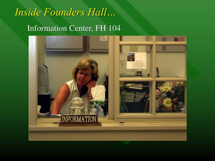 Inside Founders Hall…