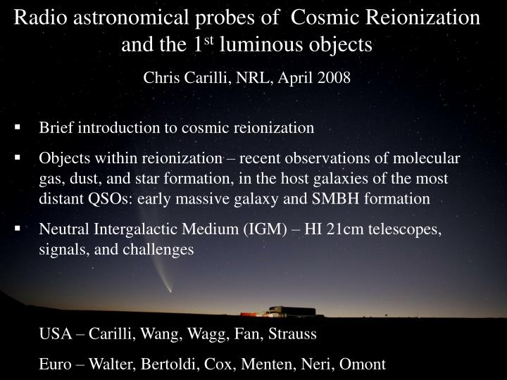 Radio astronomical probes of  Cosmic Reionization and the 1