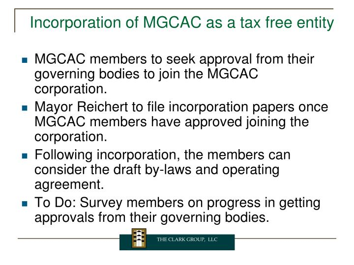Incorporation of mgcac as a tax free entity