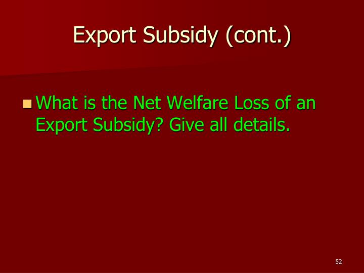 Export Subsidy (cont.)