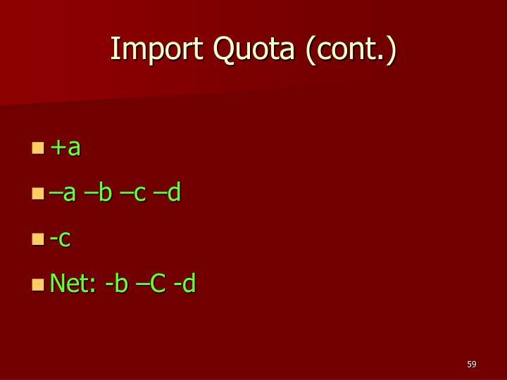 Import Quota (cont.)