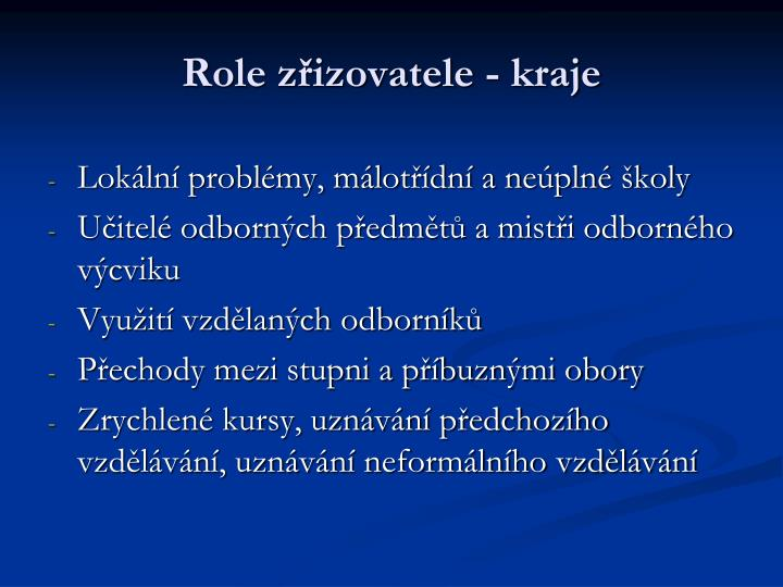 Role zřizovatele - kraje