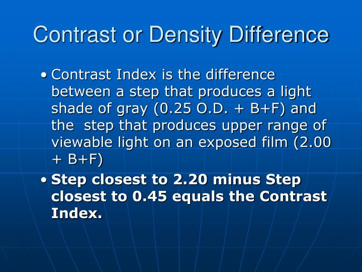 Contrast or Density Difference