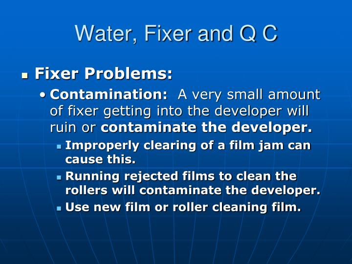 Water, Fixer and Q C