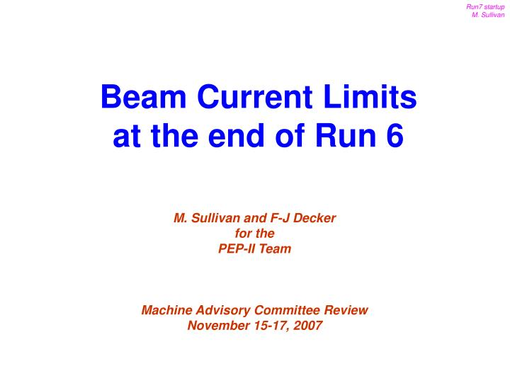Beam Current Limits at the end of Run 6