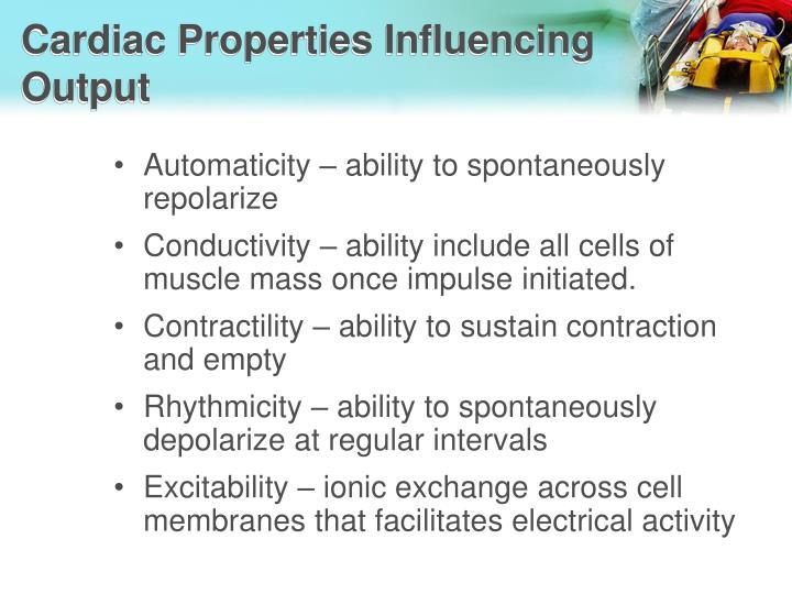 Cardiac Properties Influencing                          Output
