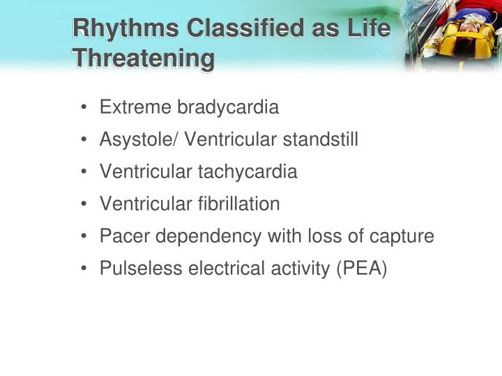 Rhythms Classified as Life Threatening