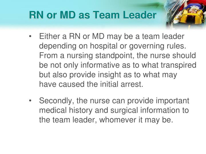 RN or MD as Team Leader