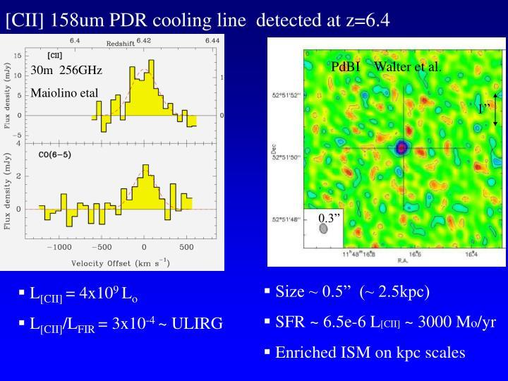 [CII] 158um PDR cooling line  detected at z=6.4