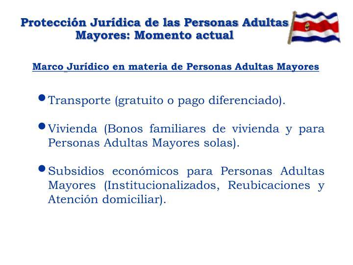 Protección Jurídica de las Personas Adultas Mayores: Momento actual