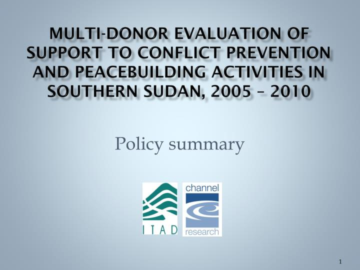 Multi-Donor Evaluation of Support to Conflict Prevention and Peacebuilding Activities in Southern Su...