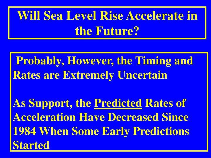 Will Sea Level Rise Accelerate in the Future?