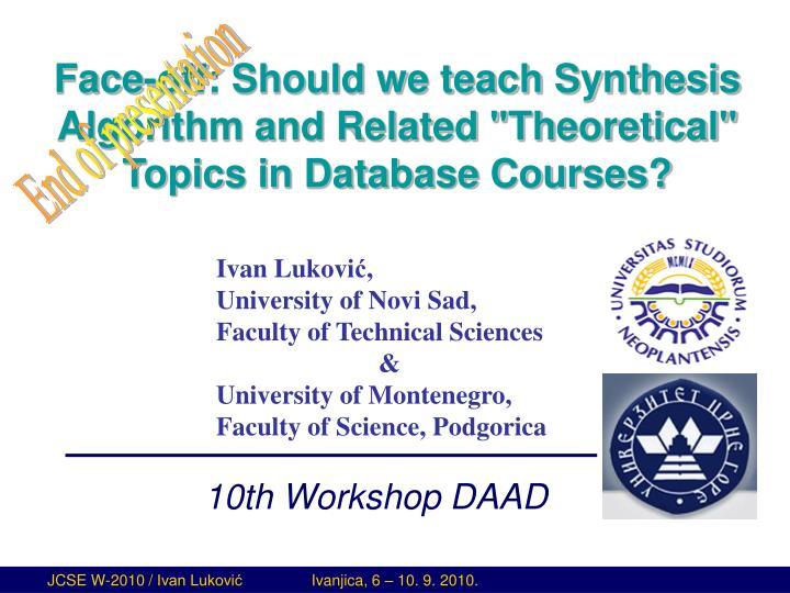 "Face-off: Should we teach Synthesis Algorithm and Related ""Theoretical"" Topics in Database Courses?"