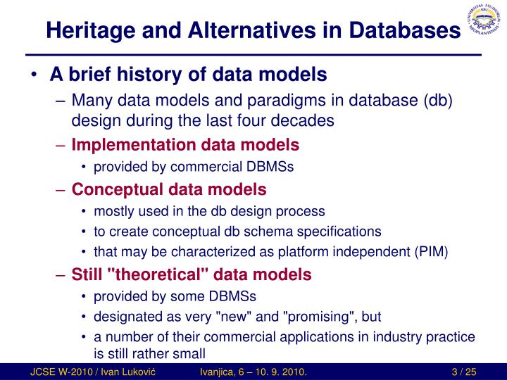 Heritage and alternatives in databases